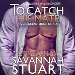 To Catch His Mate: Crescent Moon Series Book 5 (Unabridged)