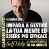 Impara a gestire la tua mente ed essere più efficace: Self Help. Allenamenti mentali in 60 minuti - Claudio Belotti