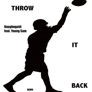 Throw It Back (Remix) [feat. Young Sam] - Single Mp3 Download