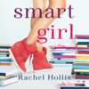 Rachel Hollis - Smart Girl: The Girl's Series, Book 3 (Unabridged)  artwork