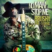 Brushy One String - No Man Stop Me