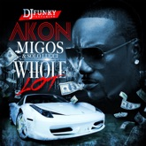 Whole Lot (feat. Akon, Migos & Solo Lucci) - Single