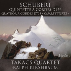 Schubert: Quintette à cordes & Quartette à cordes D956 & 703