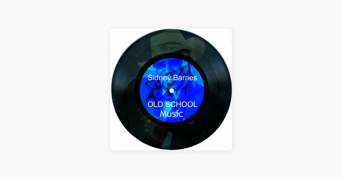 ‎Old School Music - Single by Sidney Barnes on iTunes