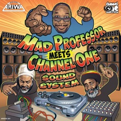Mad Professor Meets Channel One