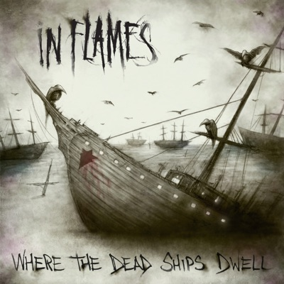 Where the Dead Ships Dwell - EP - In Flames