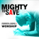 Various Artists - Mighty to Save: Powerful Songs of Transforming Worship (Split Trax)