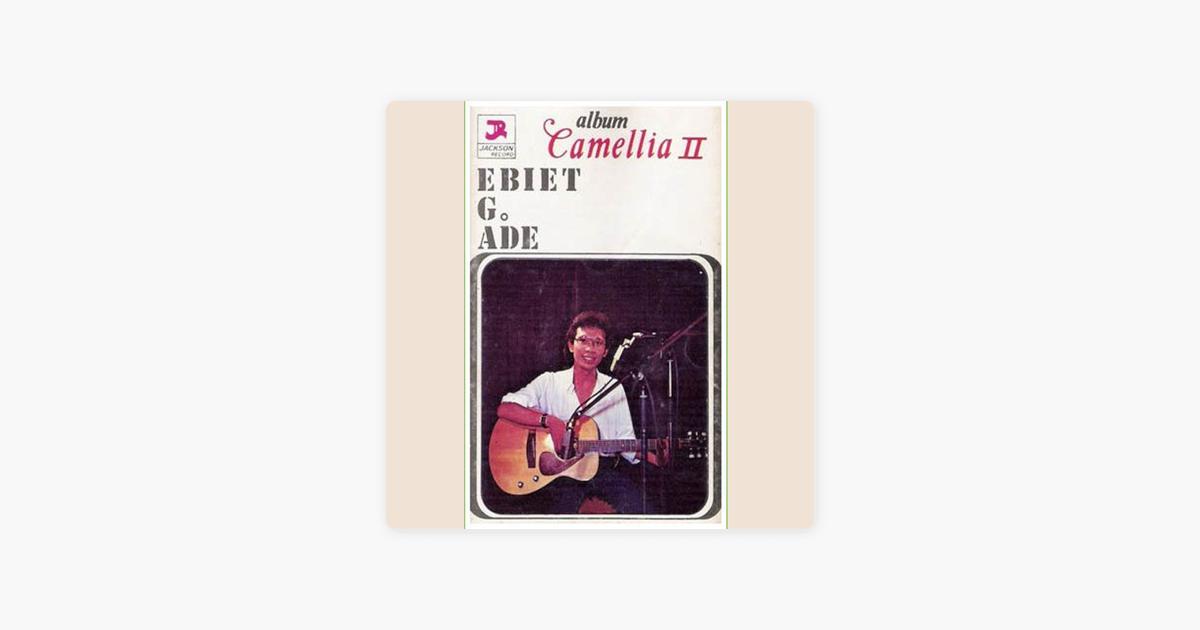 Lagu Ebiet G Ade Camelia 2 Full Album