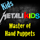 Master of Hand Puppets (Heavy Metal Nursery Rhymes, Children's Songs & Lullabies For Kids & Adults of All Ages)