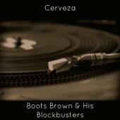 Boots Brown & His Blockbusters - Cerveza