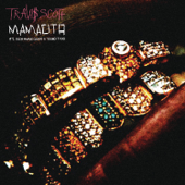Mamacita (feat. Rich Homie Quan & Young Thug) - Travis Scott