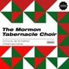 O Come, All Ye Faithful - Christmas Carols, Mormon Tabernacle Choir