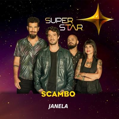 Janela (Superstar) - Single - Scambo