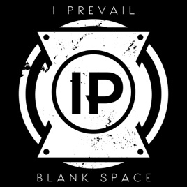 Blank Space - Single by I Prevail on Apple Music