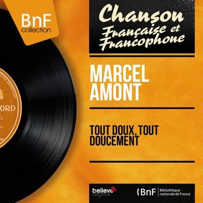 Tout doux, tout doucement (feat. Claude Romat et son orchestre) [Mono Version] - EP - Marcel Amont