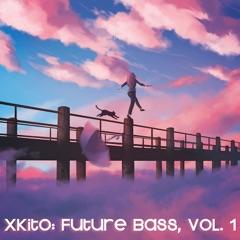 xKito: Future Bass, Vol. 1