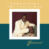Emmanuel (feat. Norman Hutchins) - Norman Hutchins & JDI Christmas