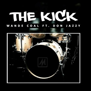 Wande Coal - The Kick feat. Don Jazzy