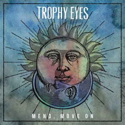 Mend, Move On - Trophy Eyes