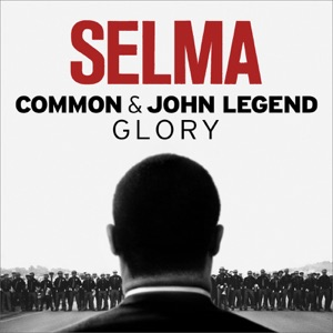 "Common & John Legend - Glory (From the Motion Picture ""Selma"")"