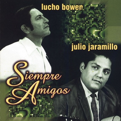 Siempre Amigos - Julio Jaramillo