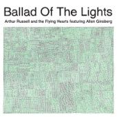 Arthur Russell and the Flying Hearts Featuring Allen Ginsberg - Ballad Of The Lights