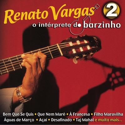 O Intérprete Do Barzinho 2 - Renato Vargas