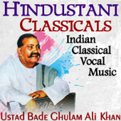 Hindustani Classicals Indian Classical Vocal Music Best of Ustad Bade Ghulam Ali Khan