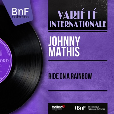 Ride on a Rainbow (feat. Glenn Osser and His Orchestra) [Stereo Version] - Johnny Mathis