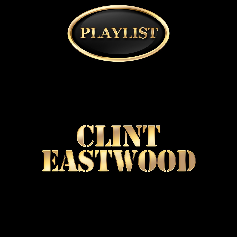 Clint Eastwood Playlist