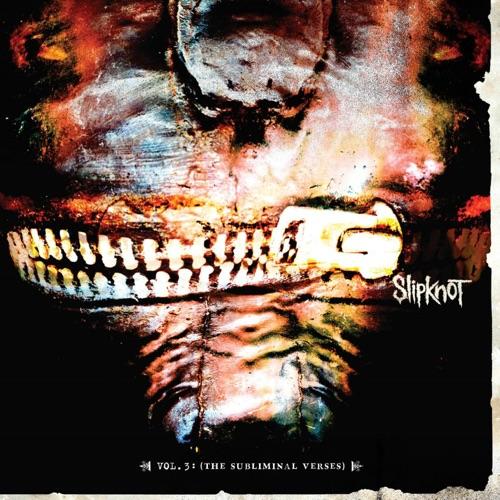 Slipknot - Vol. 3 The Subliminal Verses