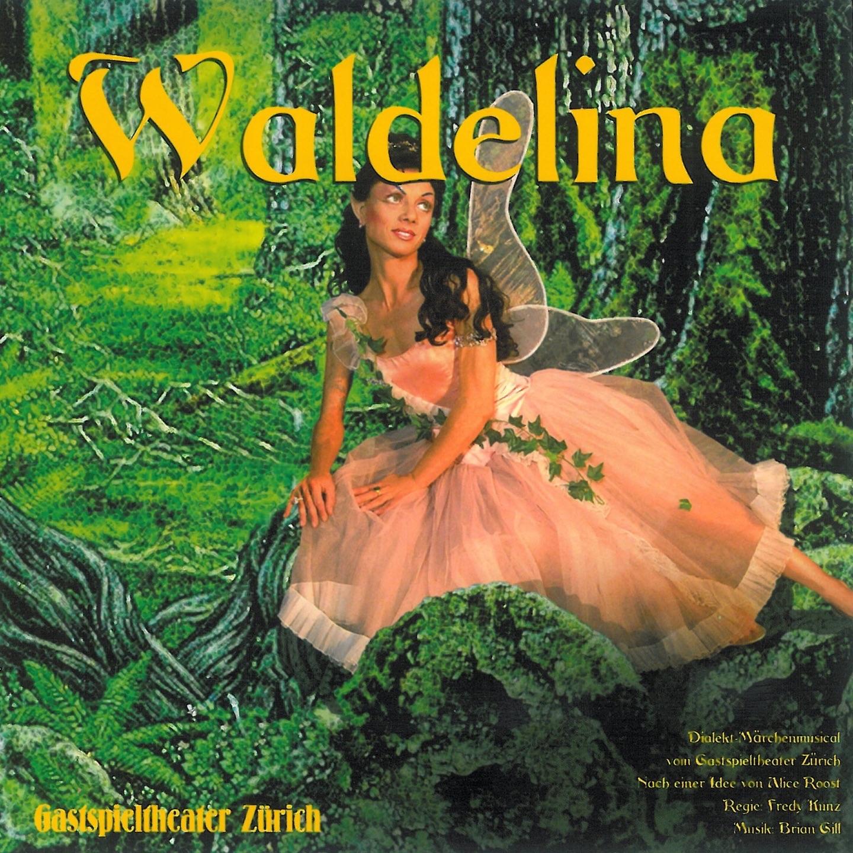 Waldelina (oder De verwunschnig Wald) [Dialekt-Märchenmusical frei nach einer Idee von Alice Roost]