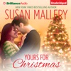 Yours for Christmas: A Fool's Gold Romance, Book 15.5 (Unabridged)