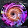 Tibetan Singing Bowls Journey into the 7 Chakras Bonus Track Version
