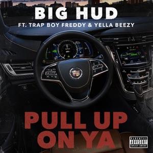 Pull up on Ya (feat. Trap Boy Freddy & Yella Beezy) - Single Mp3 Download