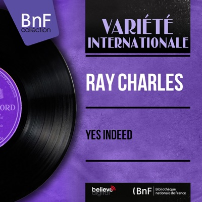 Yes Indeed (Mono Version) - EP - Ray Charles