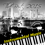 The Best 2015 Instrumental Music – Acoustic Jazz Guitar Music, Smooth Jazz Piano Music, Relaxation, Piano Bar Background Music, Spanish Guitar Relaxing Songs - Jazz Music Zone - Jazz Music Zone