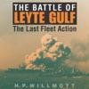 The Battle of Leyte Gulf: The Last Fleet Action: Twentieth-Century Battles (Unabridged)