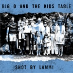 Big D and the Kids Table - Hey!