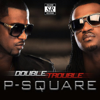 Double Trouble (Bonus Track Version) - P-Square