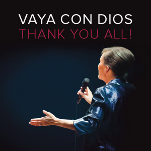 Vaya Con Dios - Thank You All !
