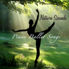 Nature Sounds Piano Ballet Songs – Inspirational Ballet Class Music with Soothing Sounds of Nature - Ballet Dance Jazz J. Company