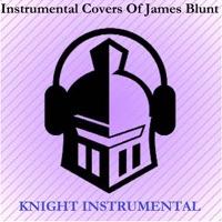 Knight Instrumental - Instrumental Covers of James Blunt
