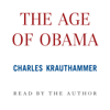 The Age of Obama (Unabridged) - Charles Krauthammer