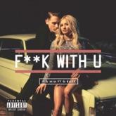 F**k With U (feat. G-Eazy) - Single