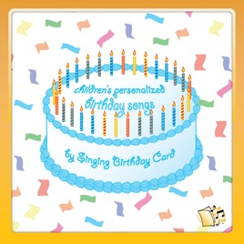 Childrens Personalized Birthday Songs Singing Card