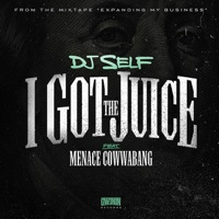 I Got the Juice (feat. Menace Cowwabang) - Single Mp3 Download