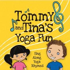 Tommy and Tina's Yoga Fun: Sing Along Yoga Rhymes
