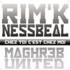 Chez toi c'est chez moi (feat. Nessbeal) [Maghreb United] - Single, Rim'K