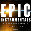 Epic Instrumentals (Background Music for Videos) - Fearless Motivation